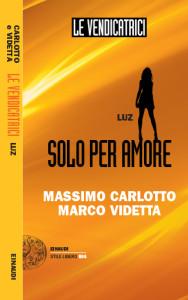 Solo per amore. Luz - Carlotto-Videtta